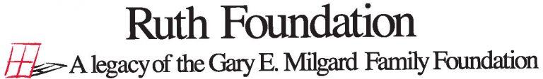 Ruth Foundation: A legacy of the Gary E Milgard Family Foundation